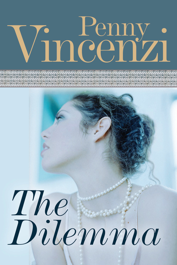 The Dilemma By: Penny Vincenzi