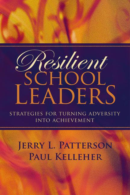 Jerry L.  Patterson - Resilient School Leaders: Strategies for Turning Adversity into Achievement