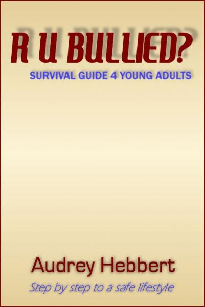 R U Bullied? By: Audrey Hebbert