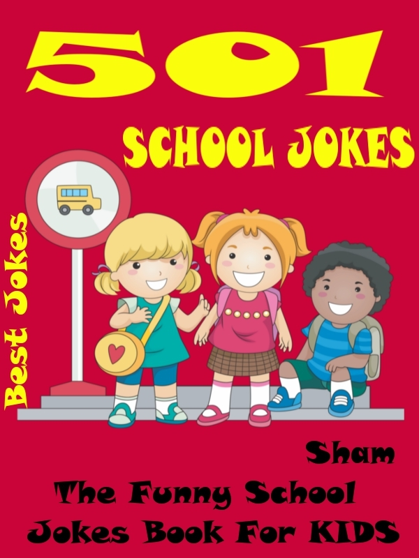 Jokes School Jokes: 501 School Jokes By: Sham