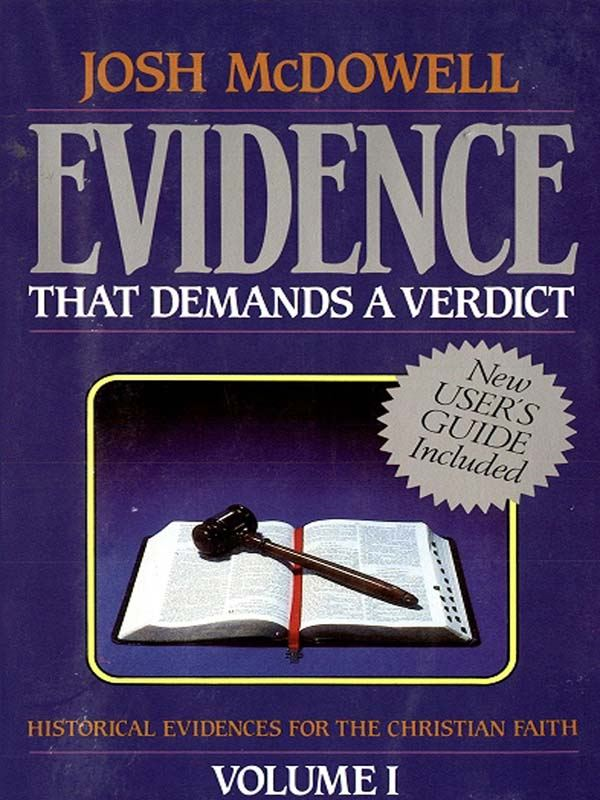 Evidence That Demands a Verdict, 1 By: Josh McDowell