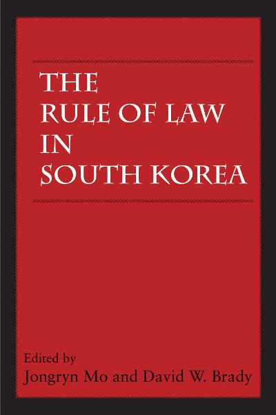 The Rule of Law in South Korea By: David W. Brady,Jongryn Mo