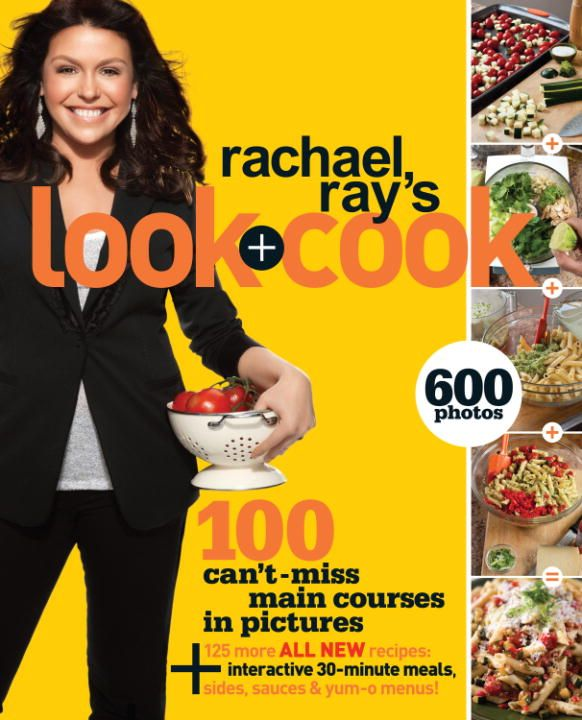 Rachael Ray's Look + Cook By: Rachael Ray