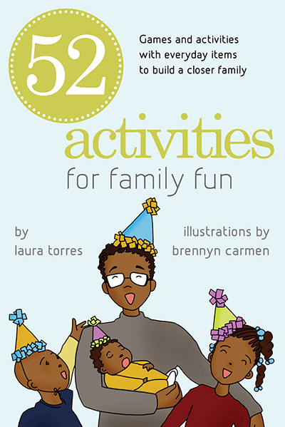 52 Activities for Family Fun: Games and Activities with Everyday Items to Build a Closer Family