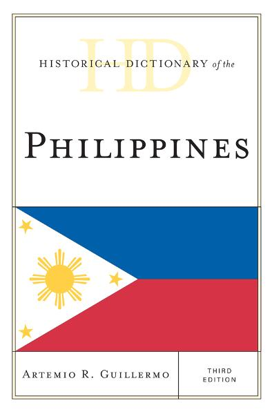Historical Dictionary of the Philippines By: Artemio R. Guillermo