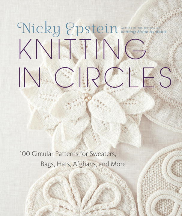 Knitting in Circles By: Nicky Epstein