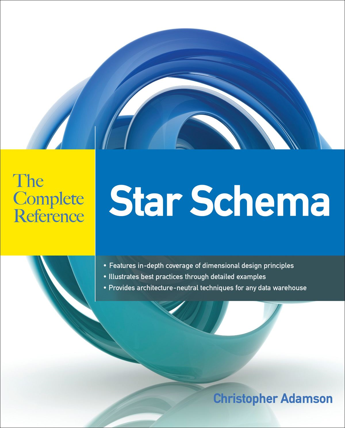 Star Schema The Complete Reference By: Christopher Adamson