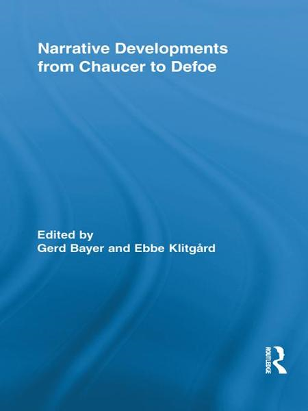 Narrative Developments from Chaucer to Defoe