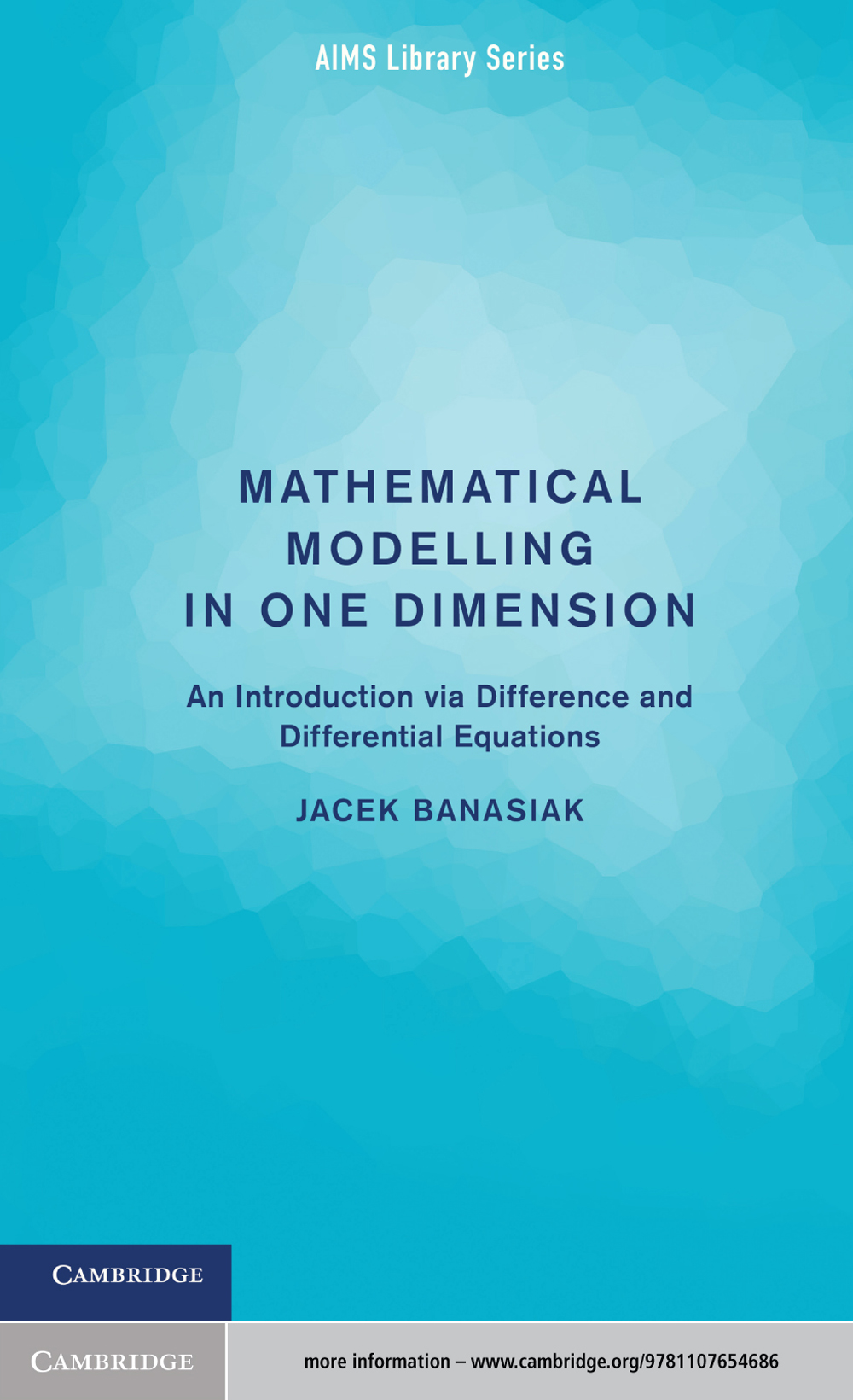 Mathematical Modelling in One Dimension An Introduction via Difference and Differential Equations