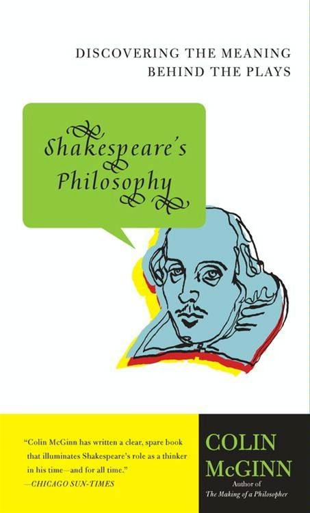 Shakespeare's Philosophy By: Colin McGinn