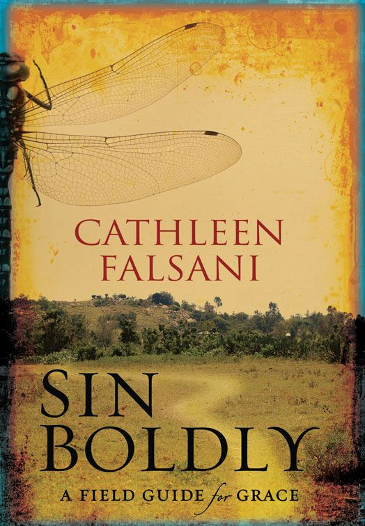 Sin Boldly By: Cathleen   Falsani