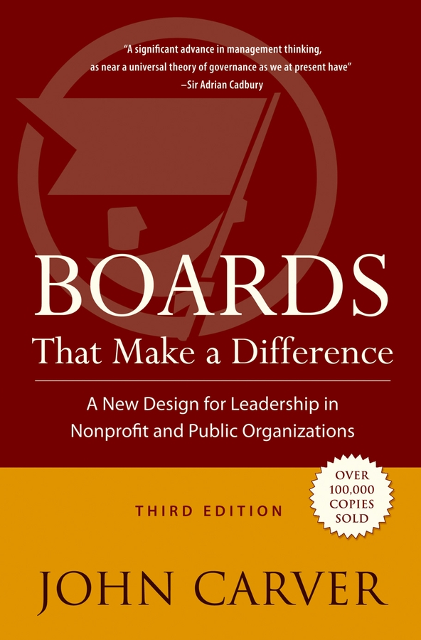 Boards That Make a Difference By: John Carver
