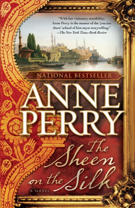 The Sheen on the Silk By: Anne Perry