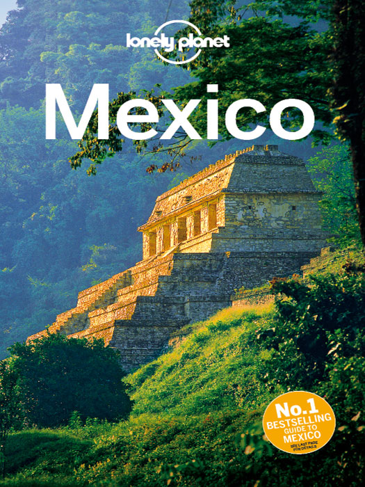 Lonely Planet Mexico By: Beth Kohn,Brendan Sainsbury,Freda Moon,Gregor Clark,John Hecht,John Noble,Kate Armstrong,Lonely Planet,Lucas Vidgen,Tom Masters