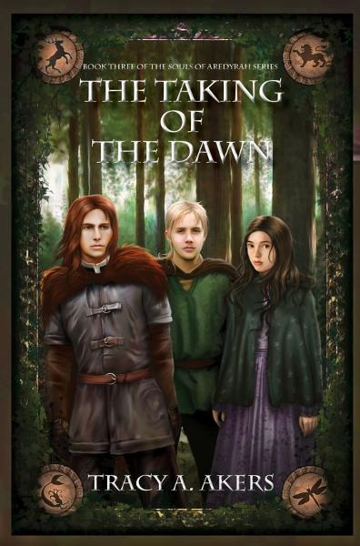 The Taking of the Dawn: Book Three of the Souls of Aredyrah Series