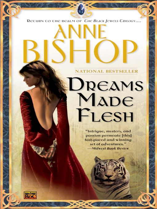 Dreams Made Flesh By: Anne Bishop