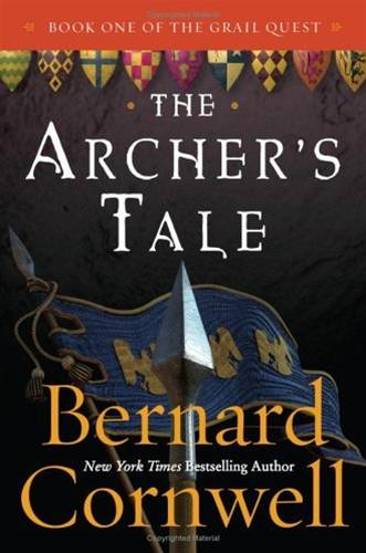 The Archer's Tale By: Bernard Cornwell