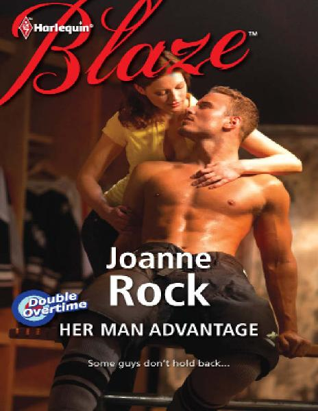 Her Man Advantage By: Joanne Rock