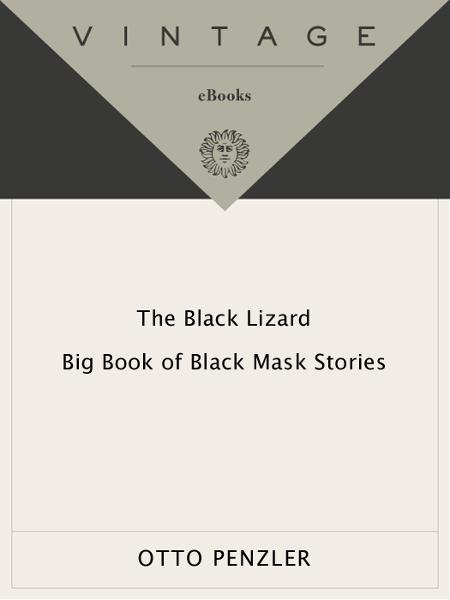 The Black Lizard Big Book of Black Mask Stories By: