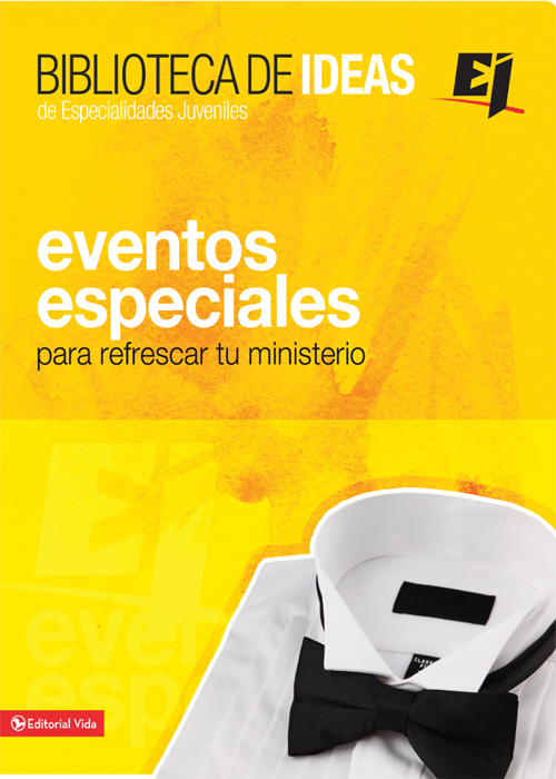 Biblioteca de ideas: Eventos Especiales By: Youth Specialties