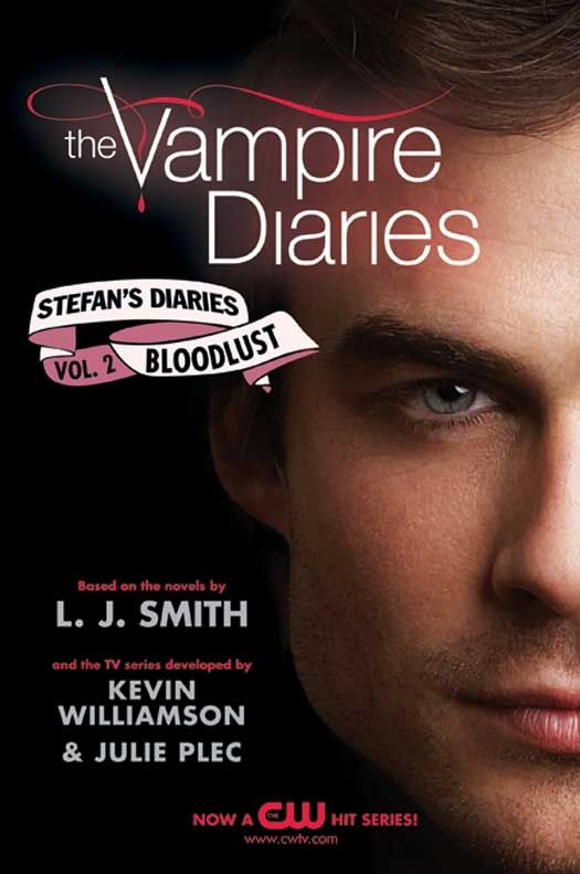 The Vampire Diaries: Stefan's Diaries #2: Bloodlust By: Kevin Williamson & Julie Plec,L. J. Smith