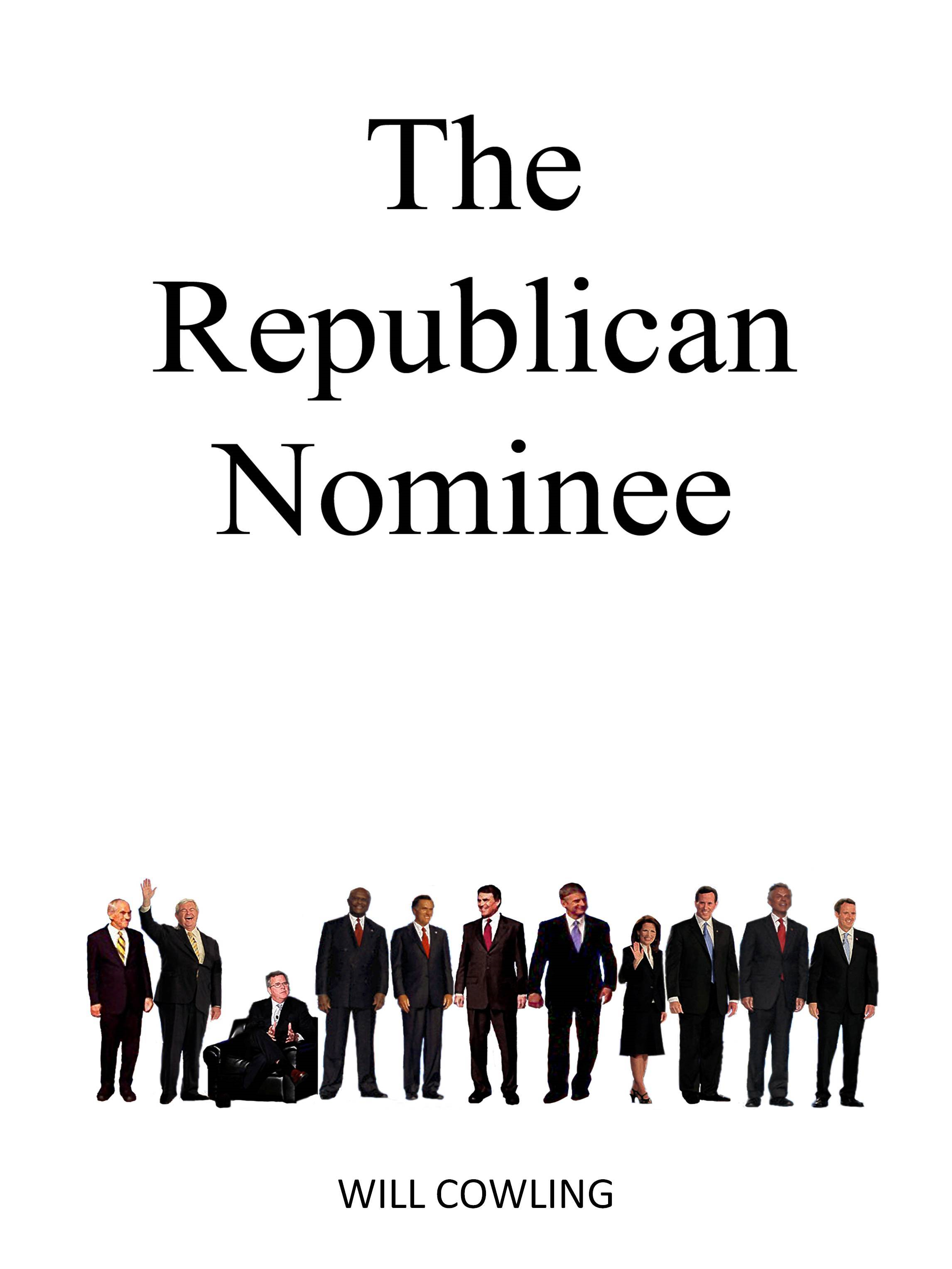 The Republican Nominee By: Will Cowling