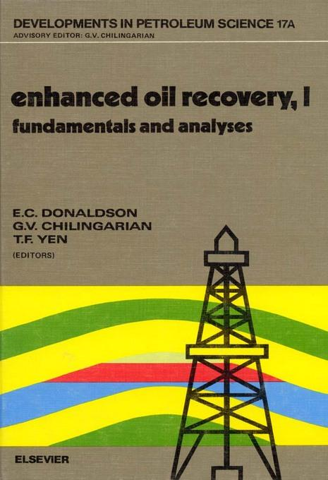 Enhanced Oil Recovery, I: Fundamentals and Analyses