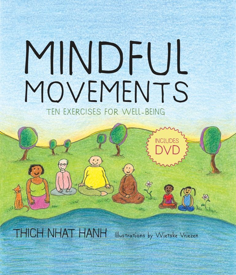 Mindful Movements By: Thich Nhat Hanh,Wietske Vriezen
