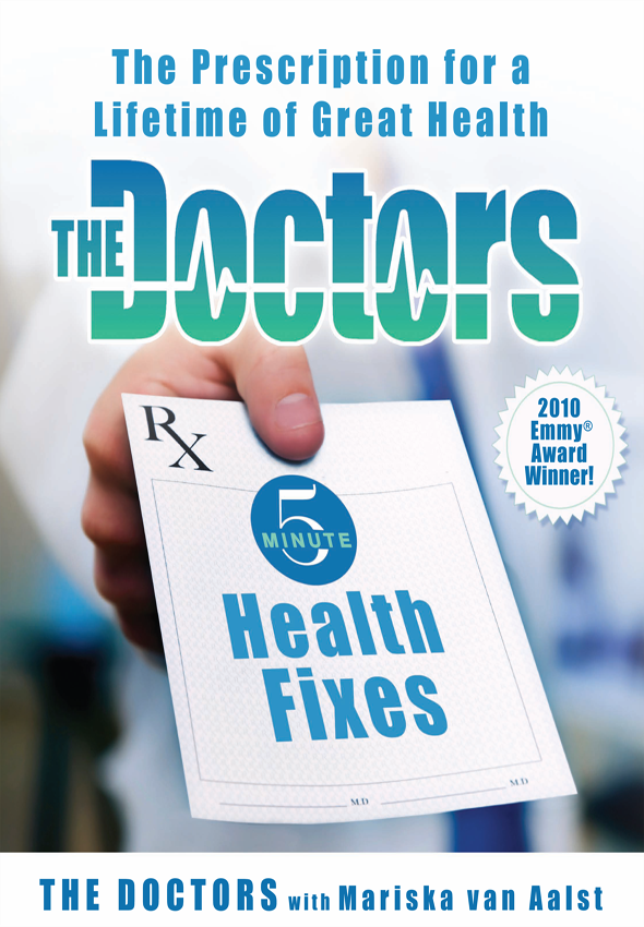 The Doctors 5-Minute Health Fixes: The Prescription for a Lifetime of Great Health