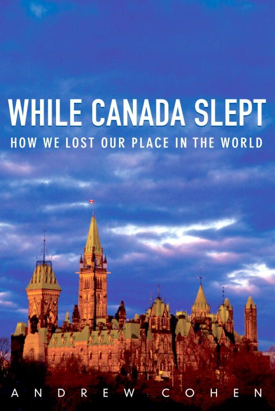 While Canada Slept By: Andrew Cohen