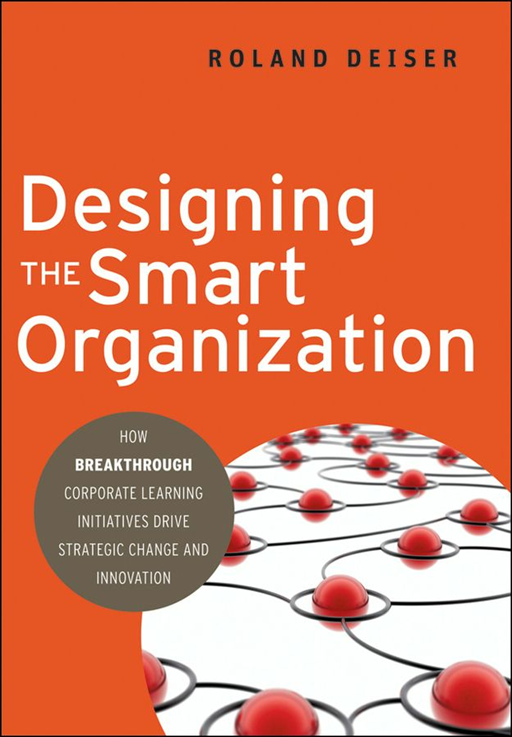 Designing the Smart Organization By: Roland Deiser