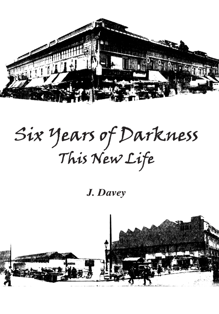 Six Years of Darkness By: J. Davey
