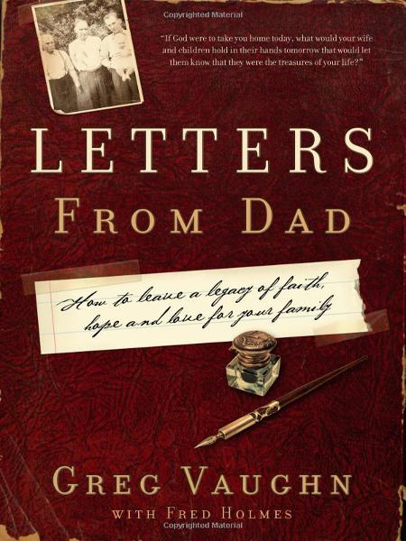 Letters from Dad By: Greg Vaughn
