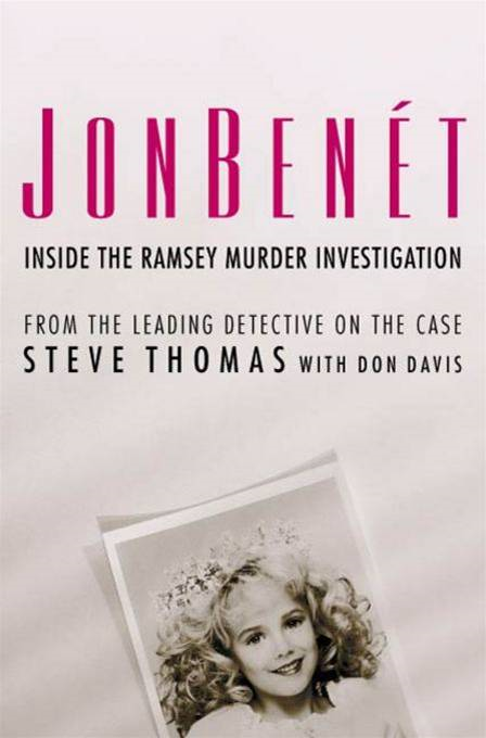 JonBenet By: Donald A. Davis,Steve Thomas