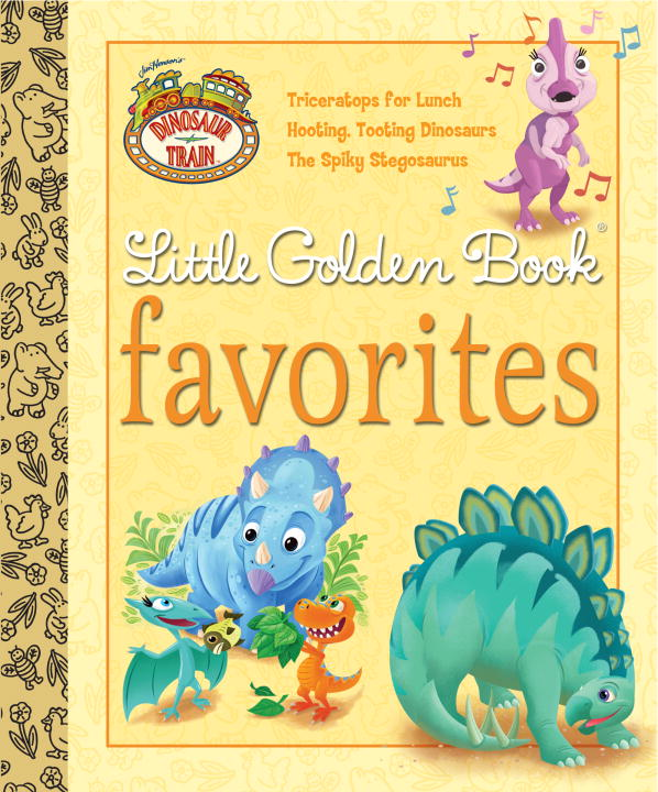 Dinosaur Train Little Golden Book Favorites (Dinosaur Train) By: Andrea Posner-Sanchez,Golden Books