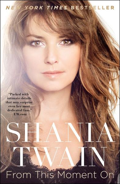 From This Moment On By: Shania Twain