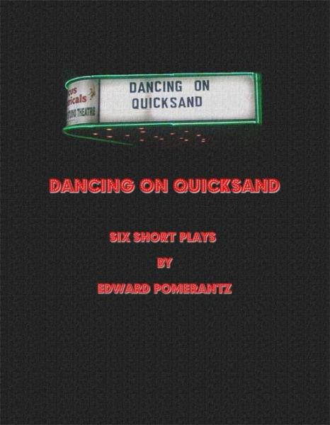 Dancing on Quicksand: Six Short Plays