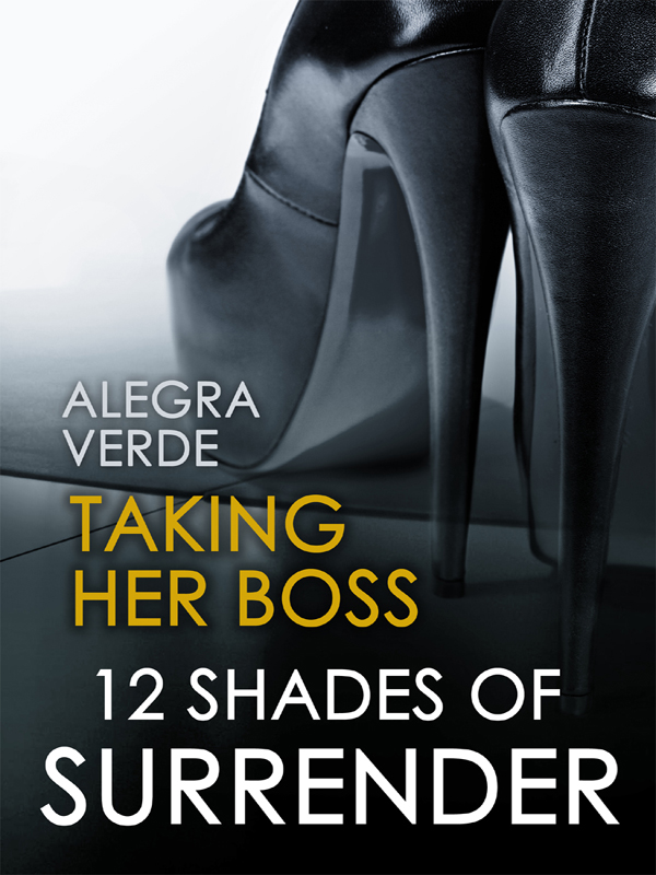 Taking Her Boss By: Alegra Verde