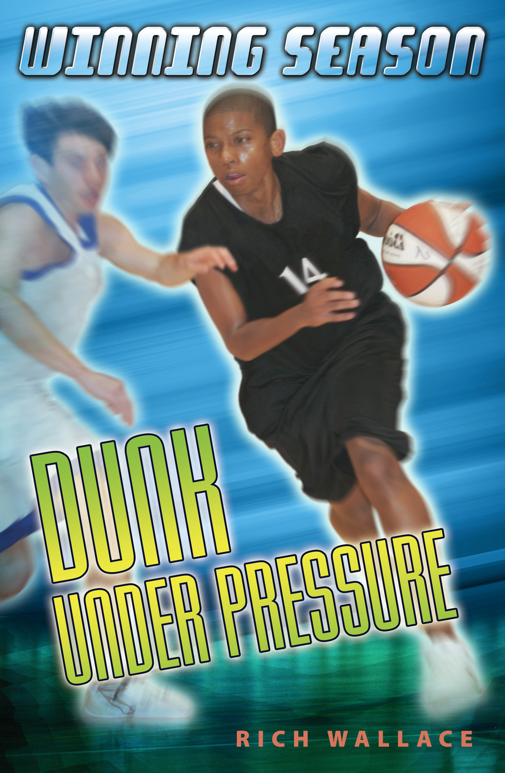 Dunk Under Pressure #7 By: Rich Wallace