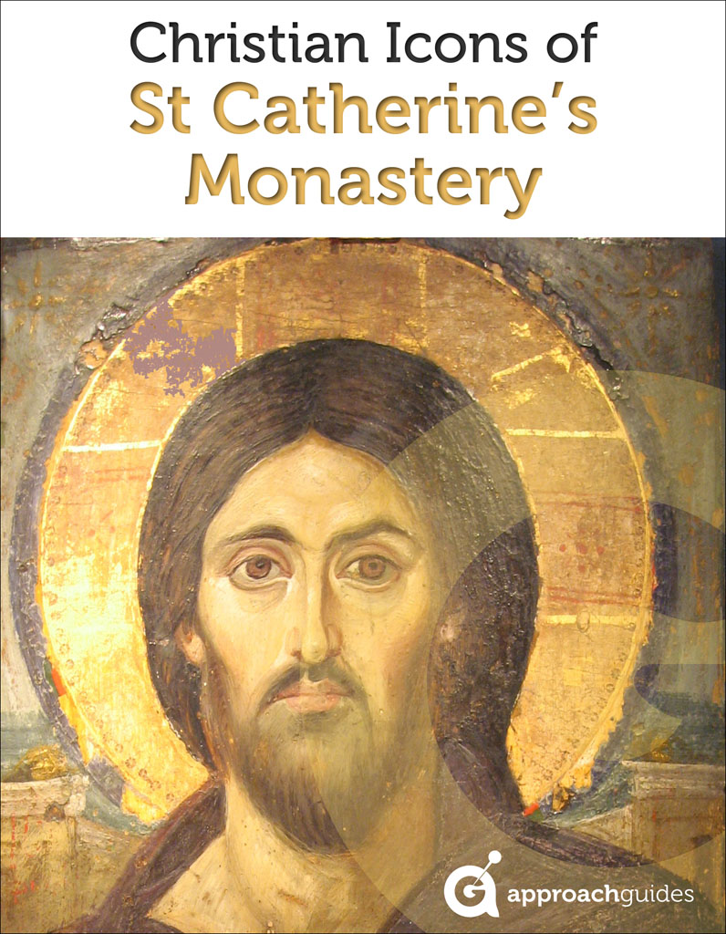 Egypt Revealed: Christian Icons of St Catherine's Monastery (Mount Sinai Travel Guide) By: Approach Guides,David Raezer,Jennifer Raezer