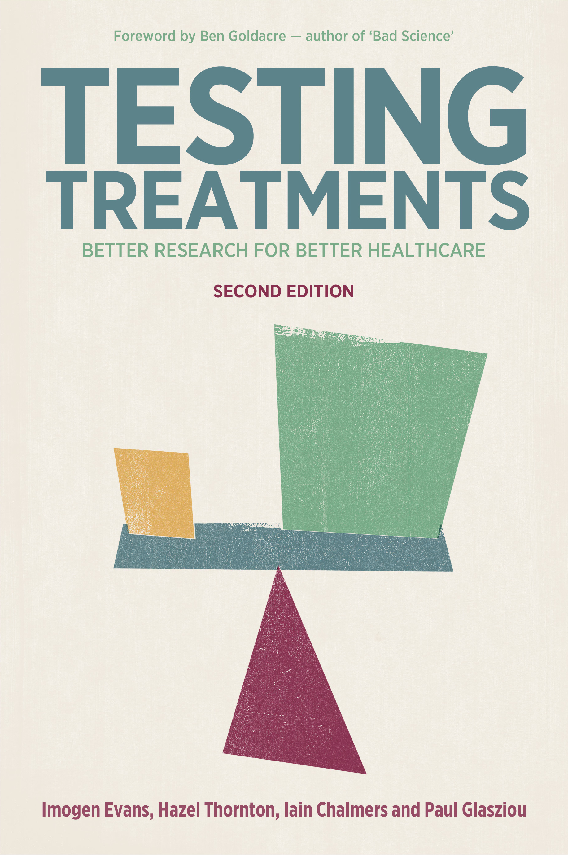 Testing Treatments: better research for better healthcare By: Imogen Evans, Hazel Thornton, Iain Chalmers, Paul Glasziou
