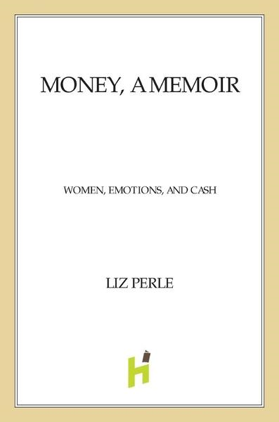 Money, A Memoir By: Liz Perle
