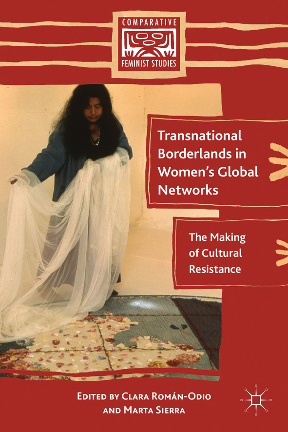 Transnational Borderlands in Women's Global Networks The Making of Cultural Resistance