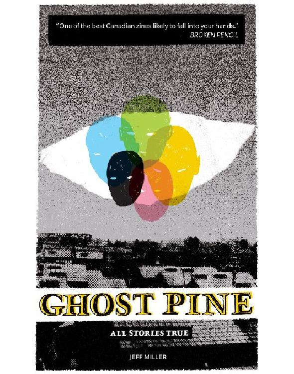 Ghost Pine: All Stories True By: Jeff Miller