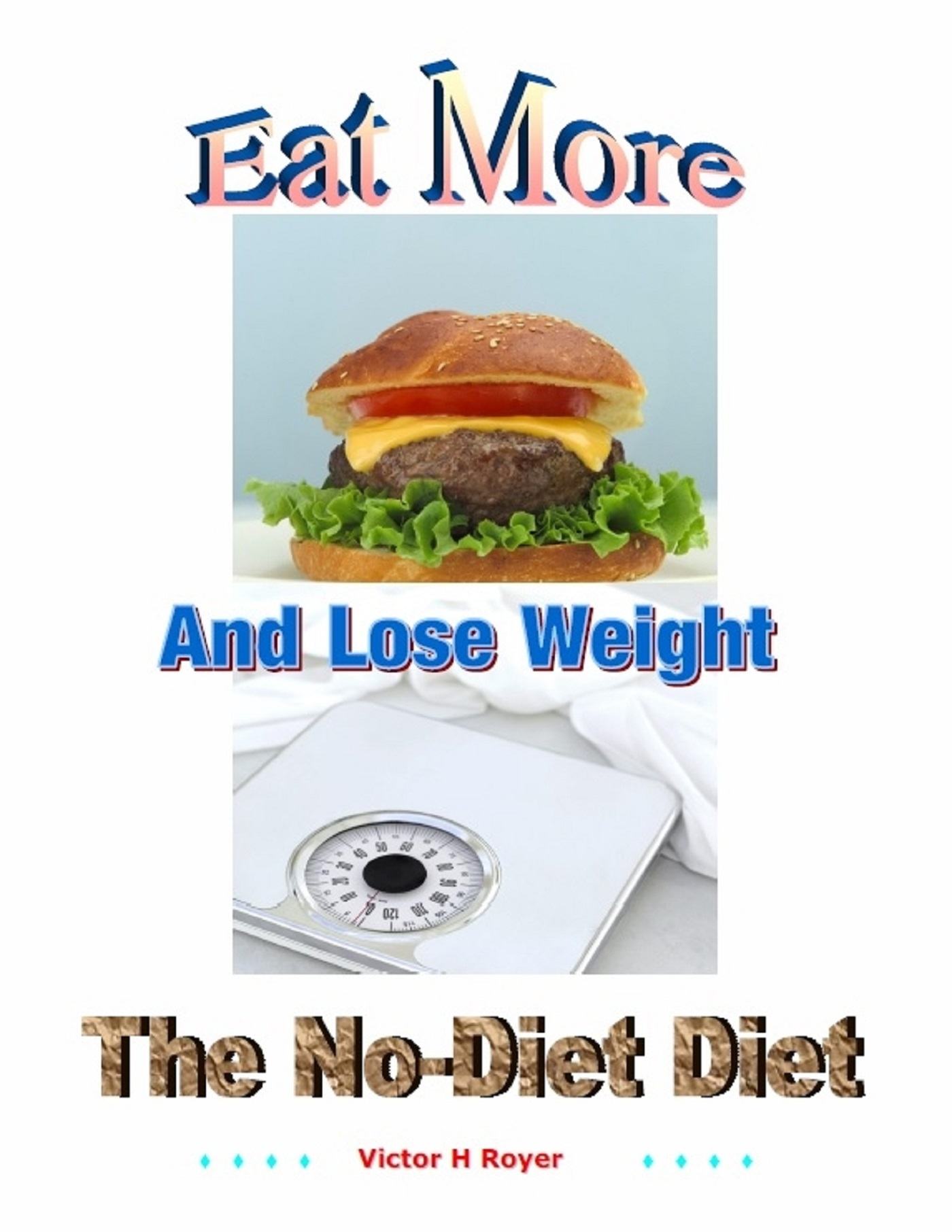 Eat More and Lose Weight