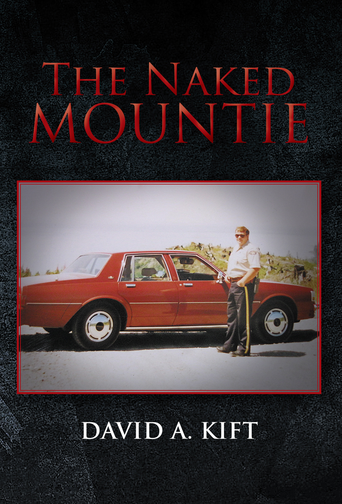 The Naked Mountie By: David A. Kift