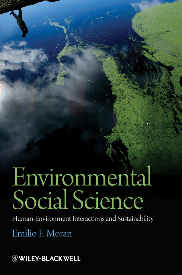 Environmental Social Science By: Emilio F. Moran