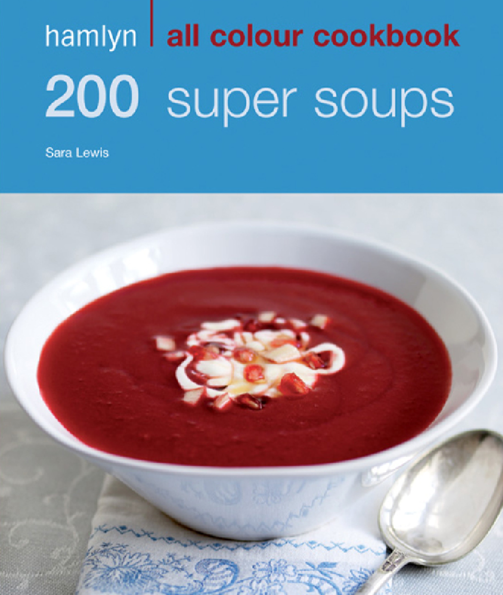 200 Super Soups Hamlyn All Colour Cookbook