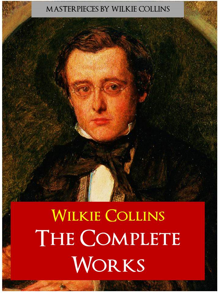 The COMPLETE WORKS of WILKIE COLLINS