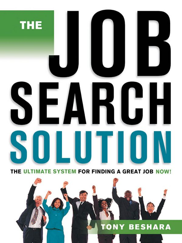 The Job Search Solution By: Tony BESHARA